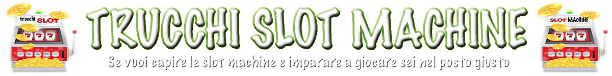 Trucchi per le slot machine
